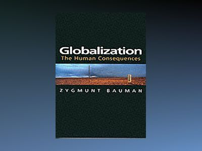 Globalization - the human consequences av Zygmunt Bauman