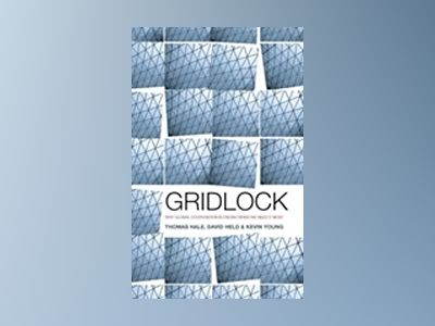 Gridlock: Why Global Cooperation Has Failed When It s Most Needed av David Held