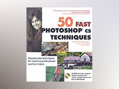 50 Fast Photoshop cs Techniques av Gregory Georges