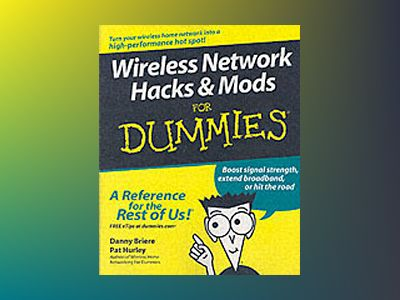 Wireless Network Hacks Mods For Dummies av Danny Briere