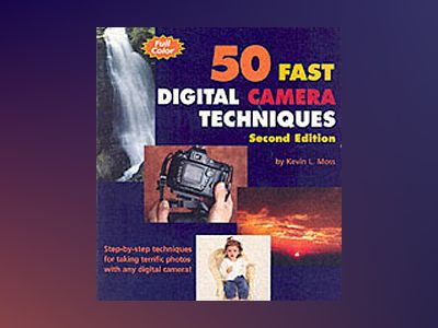 50 Fast Digital Camera Techniques, 2nd Edition av Gregory Georges