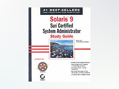 Solaris 9TM: Sun Certified System Administrator Study Guide: Parts I II CX av Quentin Docter