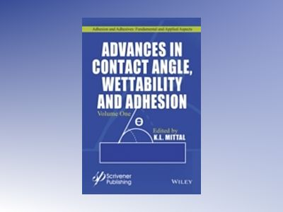 Contact Angle, Wettability and Adhesion av K. L. Mittal