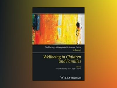 Wellbeing: A Complete Reference Guide, Volume I, Wellbeing in Children and av Cary L. Cooper