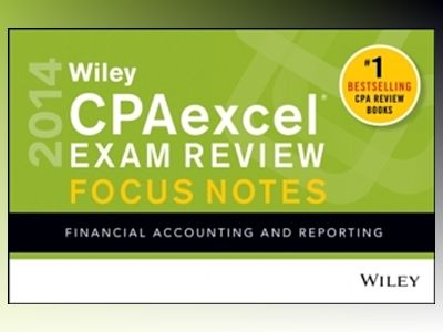 Wiley CPAexcel Exam Review 2014 Focus Notes: Financial Accounting and Repor av  Wiley