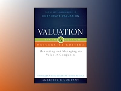 Valuation University Edition: Measuring and Managing the Value of Companies av  McKinsey