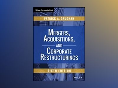 Mergers, Acquisitions, and Corporate Restructurings, 6th Edition av Patrick A. Gaughan