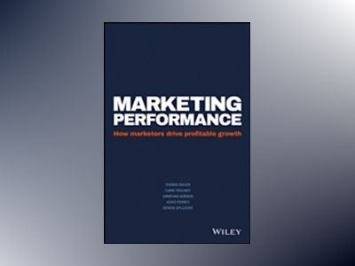 Marketing ROI: 10 Simple rules to navigate today's complex marketing analyt av  Wiley
