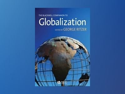 The Blackwell Companion to Globalization av Editor:George Ritzer