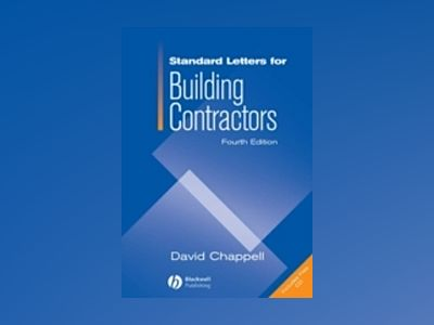 Standard Letters for Building Contractors, 4th Edition av David Chappell