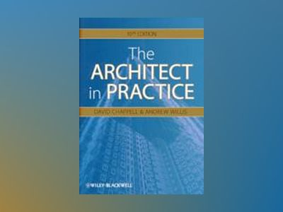 The Architect in Practice, 10th Edition av David Chappell