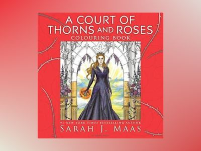 A Court of Thorns and Roses Colouring Book av Sarah J. Maas