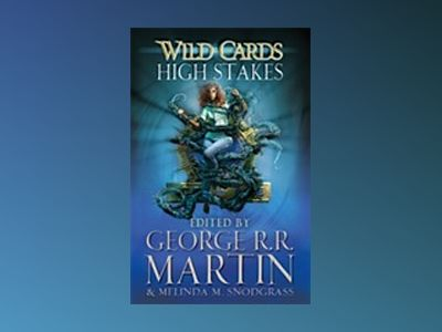 Wild Cards: High Stakes av George RR Martin
