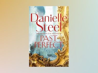 Past Perfect av Danielle Steel