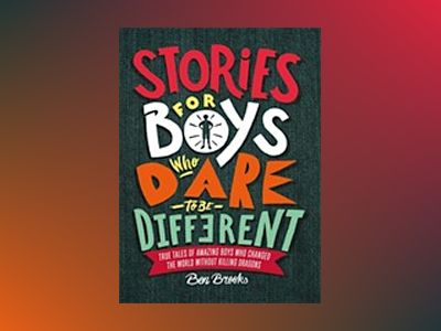 Stories for Boys Who Dare to be Different av Stories for Boys Who Dare to be Different