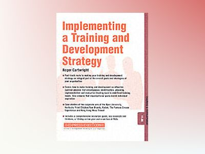 Developing and Implementing a T&D Strategy - Training and Development av Roger Cartwright
