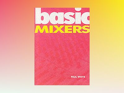 Basic Mixers av Paul White