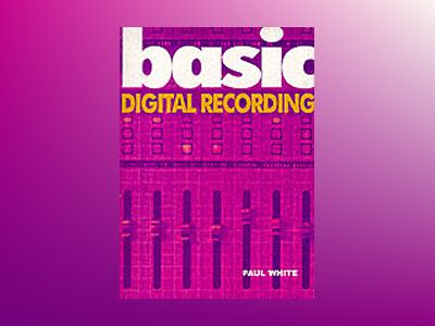 Basic Digital Recording av Paul White