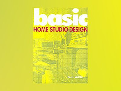Basic Home Studio Design av Paul White