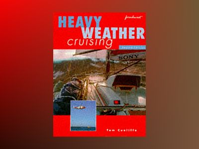Heavy Weather Cruising, 2nd edition av Tom Cunliffe