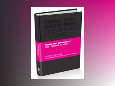 Think and Grow Rich: The Original Classic av Napoleon Hill