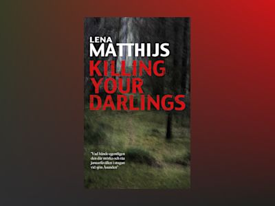 Killing your darlings av Lena Matthijs