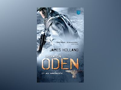 Operation Oden : Jack Tanner i Norge 1940 av James Holland