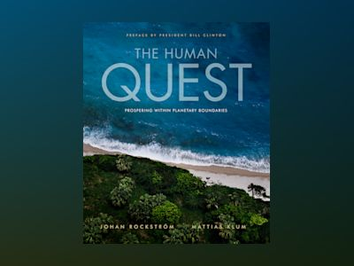 The human quest : prospering within planetary boundaries av Mattias Klum