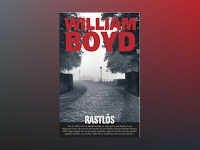 Rastlös av William Boyd