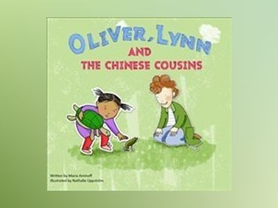 Oliver, Lynn and the Chinese cousins av Maria Aminoff