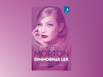 Dimmornas lek av Kate Morton