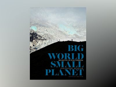 Big world, small planet : abundance within planetary boundaries av Mattias Klum