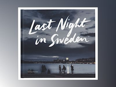 Last night in Sweden (English language edition) av Petter Karlsson