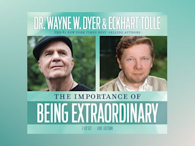 The Importance of Being Extraordinary av Wayne W. Dyer