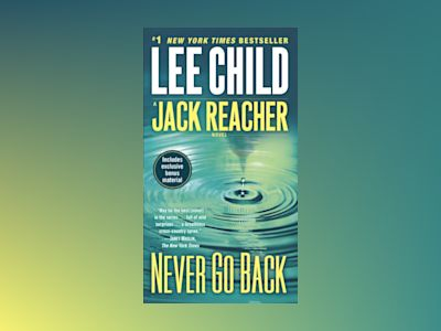 Never Go Back (with bonus novella High Heat) av Lee Child