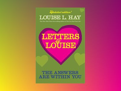 Letters to Louise av  Louise L. Hay