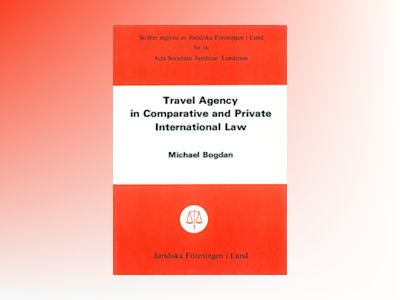 Travel Agency in Comparative and Private International Law av Michael Bogdan