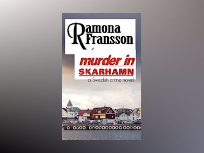 Murder in Skarhamn : a Swedish crime novel av Ramona Fransson