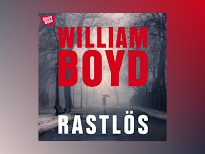 Ljudboken Rastlös av William Boyd