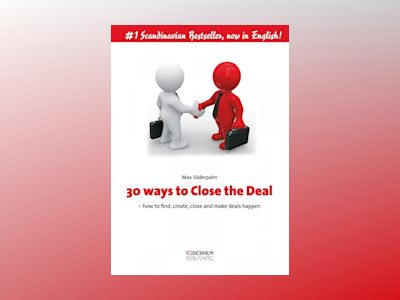 Ljudbok 30 ways to close the deal - How to find, create, close and make deals happen