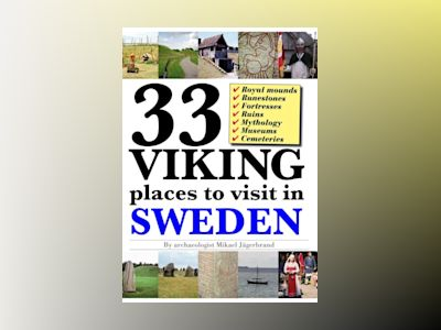 Ljudbok 33 Viking places to visit in Sweden – Guidebook to the best ruins and museums