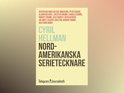Ljudbok Nordamerikanska serietecknare - Intervjuer med Ho Che Anderson, Peter Bagge, Alison Bechdel, Chester Brown, Charles Burns, Robert Crumb, Julie Doucet, Ben Katchor, Joe Matt, Gilbert Shelton, Adrian Tomine och Chris Ware