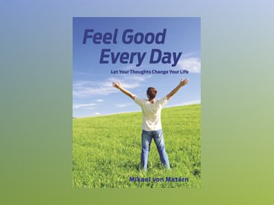 Ljudbok Feel Good Every Day - Let Your Thoughts Change Your Life