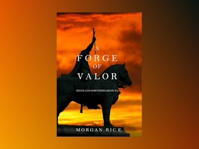 Ljudbok A Forge of Valor (Kings and Sorcerers--Book 4)