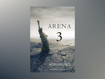 Ljudbok Arena 3 (Book #3 in the Survival Trilogy)