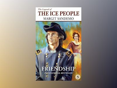 Ljudbok The Ice People 5 - Friendship
