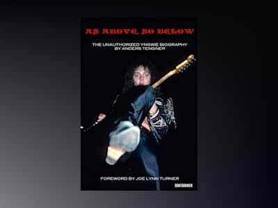 Ljudbok As Above, So Below : The Unauthorized Yngwie Malmsteen Biography