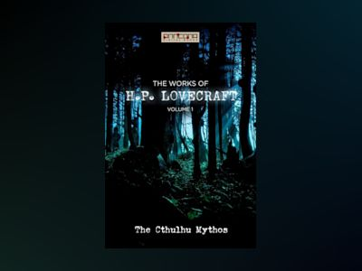 Ljudbok The Works of H.P. Lovecraft Vol. I - The Cthulhu Mythos