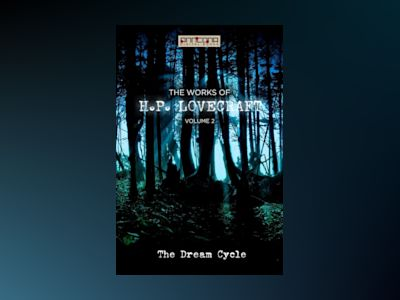 Ljudboken The Works of H.P. Lovecraft Vol. II - The Dream Cycle