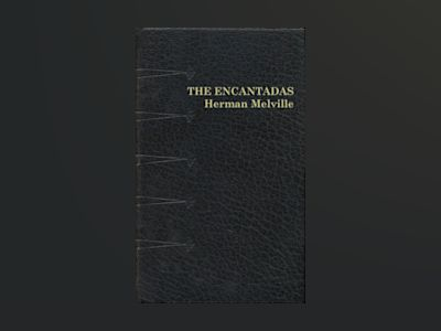 Ljudboken The Encantadas Or Enchanted Isles av Herman Melville